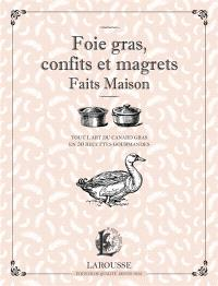 Foie gras, confits et magrets faits maison : tout l'art du canard gras en 50 recettes gourmandes