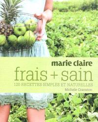 Frais + sain : 120 recettes simples et naturelles