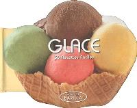 Glace : 50 recettes faciles