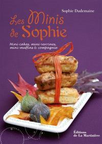 Les minis de Sophie : mini-cakes, mini-verrines, mini-muffins & compagnie