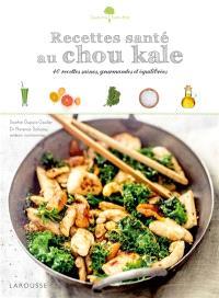 Recettes santé au chou kale : 40 recettes saines, gourmandes et équilibrées
