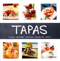 Tapas : pinchos, raciones, tortillas, cazuelitas, fritos