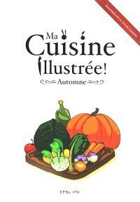 Ma cuisine illustrée !, Automne : mangez local et de saison