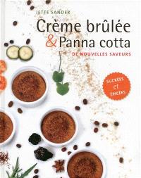 Crème brûlée & panna cotta : de nouvelles saveurs sucrées et épicées