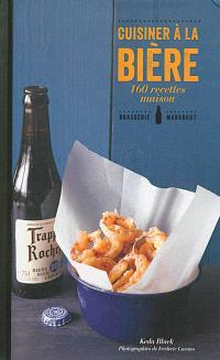 Cuisiner à la bière : 160 recettes
