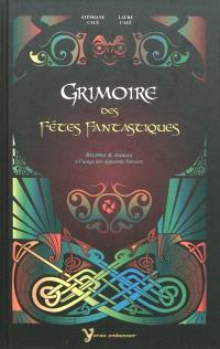 Grimoire des fêtes fantastiques : recettes & astuces à l'usage des apprentis sorciers