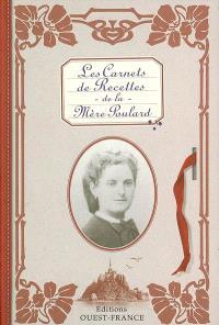 Les carnets de recettes de la Mère Poulard : 217 recettes