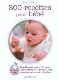 200 recettes pour bébé : de 6 mois à 3 ans