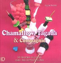 Chamallow, Tagada & compagnie : 60 recettes originales avec des bonbons cultes