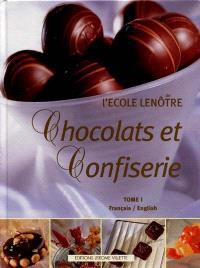 Chocolats et confiserie. Volume 1