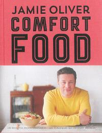 Comfort food : 100 recettes incontournables : les classiques qui rendent heureux