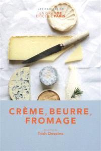 Crème, beurre, fromage