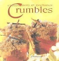 Croustillants et onctueux crumbles