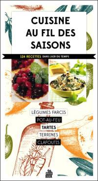 Cuisine au fil des saisons : 121 recettes dans l'air du temps