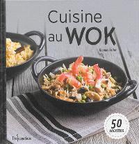Cuisine au wok : 50 recettes
