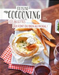 Cuisine cocooning : ces recettes qui font du bien au moral !