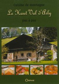 Cuisine de montagne : le Haut Val d'Arly pas à pas : recettes et traditions
