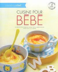 Cuisine pour bébé : une cuisine simple pour une alimentation saine de 6 à 12 mois