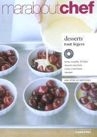 Desserts tout légers : tartes, crumbles & cakes, douceurs aux fruits, crèmes et entremets, chocolats
