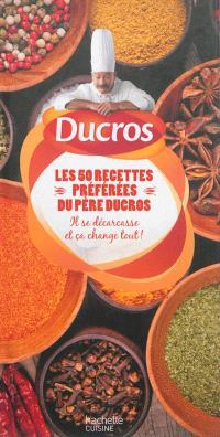 Ducros : les 50 recettes préférées du Père Ducros : il se décarcasse et ça change tout !