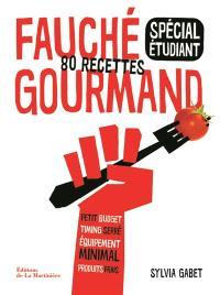 Fauché, gourmand : spécial étudiant : 80 recettes