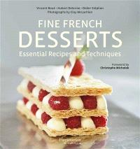 Fine french desserts : essential recipes and techniques