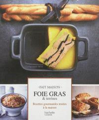 Foie gras & terrines : recettes gourmandes testées à la maison