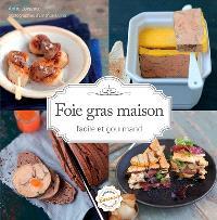 Foie gras maison : facile et gourmand