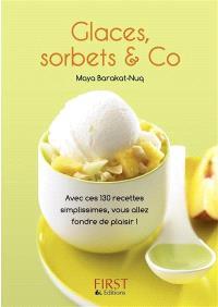 Glaces, sorbets & Co : avec ces 130 recettes simplissimes, vous allez fondre de plaisir !