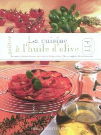 Goûter la cuisine à l'huile d'olive : 114 recettes