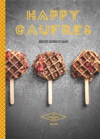 Happy gaufres : recettes sucrées et salées