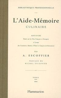 L'aide-mémoire culinaire; Suivi de Etude sur les vins français et étrangers à l'usage des cuisiniers, matîtres d'hôtel et garçons de restaurant