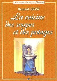 La cuisine des soupes et des potages