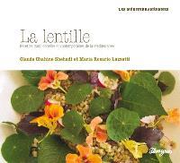 La lentille : recettes traditionnelles et contemporaines de la Méditerranée
