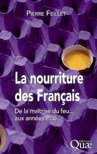 La nourriture des Français : de la maîtrise du feu... aux années 2030