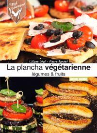 La plancha végétarienne : légumes & fruits