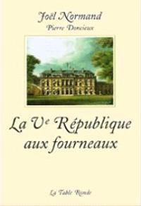 La Ve République aux fourneaux : mémoires du chef cuisinier de l'Elysée