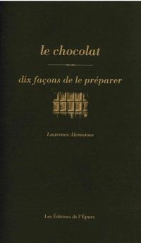 Le chocolat : dix façons de le préparer