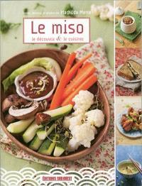 Le miso : le découvrir & le cuisiner
