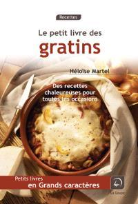 Le petit livre des gratins : des recettes chaleureuses pour toutes les occasions