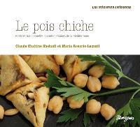 Le pois chiche : recettes traditionnelles et contemporaines de la Méditerranée