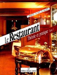 Le Restaurant : théorie et pratique. Volume 1, BEP, BAC, BTH