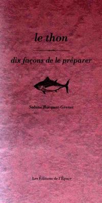 Le thon : dix façons de le préparer