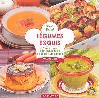 Légumes exquis : crus ou cuits pour faire le plein de santé toute l'année
