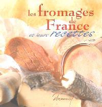 Les fromages de France et leurs recettes