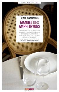 Manuel des amphitryons : contenant un traité de la dissection des viandes à table, la nomenclature des menus les plus nouveaux pour chaque saison, et les éléments de politesse gourmande