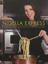 Nigella express : cuisiner vite et bien