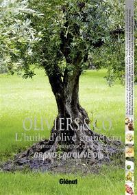 Oliviers & Co. : l'huile d'olive grand cru : émotions, sensations, créations = Grand cru olive oil