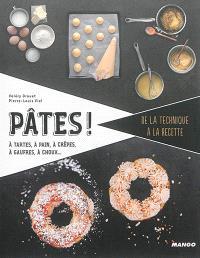 Pâtes ! : à tartes, à pain, à crêpes, à gaufres, à choux...