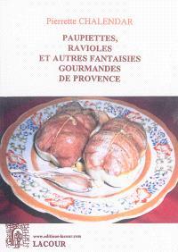 Paupiettes, ravioles : et autres fantaisies gourmandes de Provence